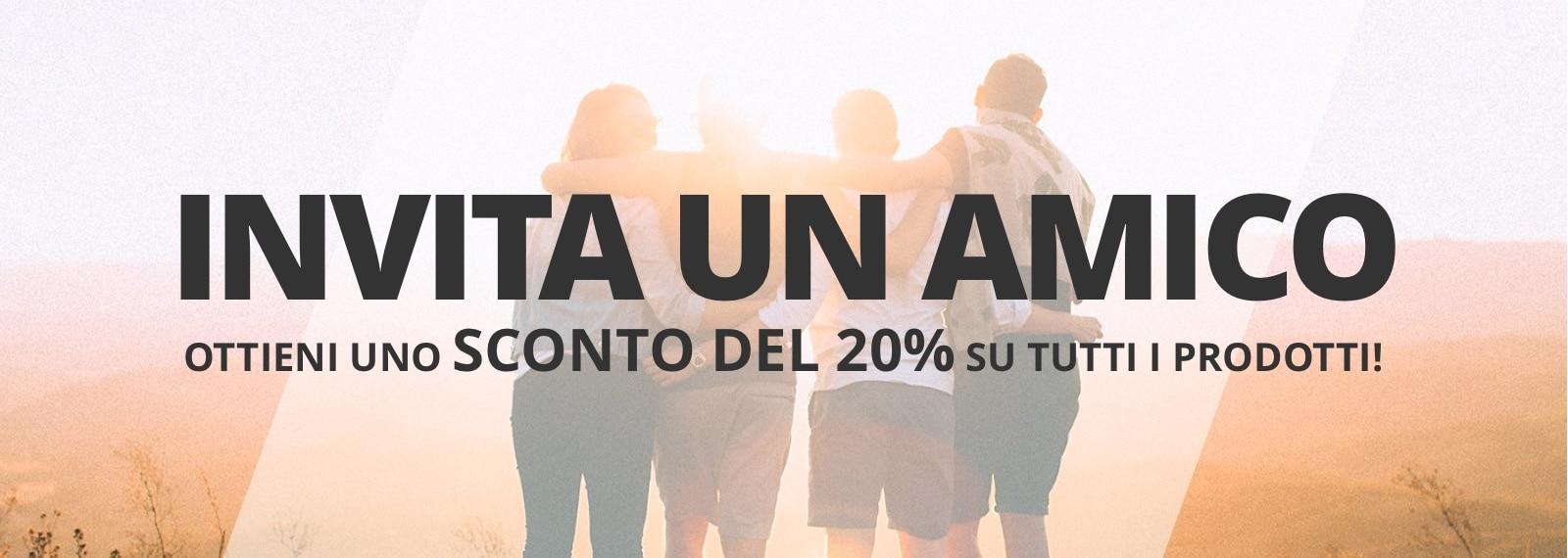 Invita un amico: -20%!